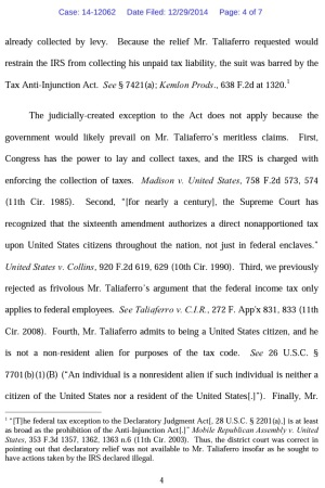 Irvin Taliaferro v. USA Case: 14-12062 Date Filed: 12/29/2014 IN THE UNITED STATES COURT OF APPEALS FOR THE ELEVENTH CIRCUIT No. 14-12062 Non-Argument Calendar  D.C. Docket No. 1:13-cv-00094-WLS IRVIN E. TALIAFERRO, Plaintiff-Appellant, versus FREEMAN, IRS, Defendant, UNITED STATES OF AMERICA, Defendant-Appellee Appeal from the United States District Court for the Middle District of Georgia  (December 29, 2014) MARCUS JORDAN BLACK  Circuit Judges pg. 4 Second