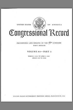 UNITED STATES OF AMERICA Congressional Record PROCEEDINGS AND DEBATES OF THE 78th CONGRESS FIRST SESSION VOLUME 89-PART 2 MARCH 27 1943 CONGRESSIONAL RECORD-HOUSE (PAGES 2579 TO 2581) UNITED STATES GOVERNMENT PRINTING OFFICE WASHINGTON 1943