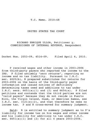 April 6 2010 T.C. Memo. 2010-68 UNITED STATES TAX COURT RICHARD ENRIQUE ULLOA, Petitioner v. COMMISSIONER OF INTERNAL REVENUE, Respondent  Docket Nos. 2053-09, 4514-09 Filed April 6, 2010
