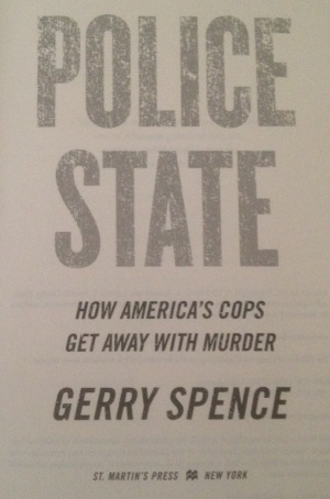 Police State How America's Cops Get Away With Murder Gerry Spence