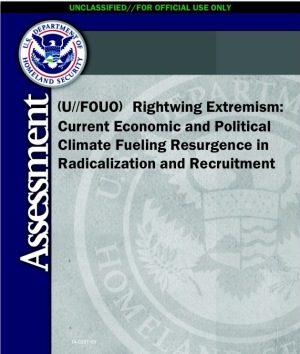 U.S. Department of Homeland Security Assessment (U/FOUO) Rightwing Extremism: Current Economic and Political Climate Fueling Resurgence in Radicalization and Recruitment Coordinated with the FBI Office of Intelligence and Analysis Prepared by the Extremism and Radicalization Branch Homeland Environmental Threat Analysis Division 7 April 2009