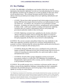 U.S. Department of Homeland Security Assessment (U/FOUO) Rightwing Extremism: Current Economic and Political Climate Fueling Resurgence in Radicalization and Recruitment Coordinated with the FBI Office of Intelligence and Analysis Prepared by the Extremism and Radicalization Branch Homeland Environmental Threat Analysis Division 7 April 2009 Page 2 of 9
