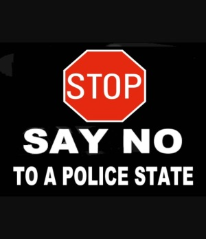 STOP Say No to a Police State