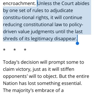 Unless the Court abides by one set of rules to adjudicate constitutional rights, it will continue reducing constitutional law to policy-driven value judgments until the last shreds of its legitimacy disappear
